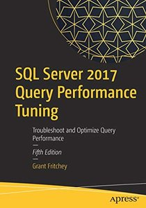 SQL Server 2017 Query Performance Tuning: Troubleshoot and Optimize Query Performance-cover