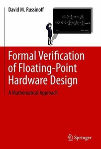 Formal Verification of Floating-Point Hardware Design: A Mathematical Approach-cover