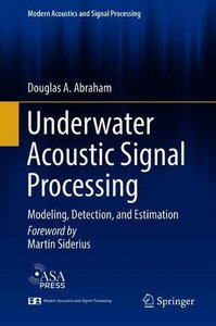 Underwater Acoustic Signal Processing: Modeling, Detection, and Estimation (Modern Acoustics and Signal Processing)-cover
