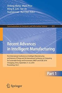 Recent Advances in Intelligent Manufacturing: First International Conference on Intelligent Manufacturing and Internet of Things and 5th International ... in Computer and Information Science)-cover