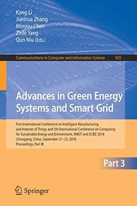 Advances in Green Energy Systems and Smart Grid: First International Conference on Intelligent Manufacturing and Internet of Things and 5th ... in Computer and Information Science)-cover