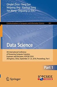 Data Science: 4th International Conference of Pioneering Computer Scientists, Engineers and Educators, ICPCSEE 2018, Zhengzhou, China, September ... in Computer and Information Science)-cover
