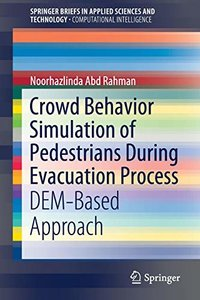 Crowd Behavior Simulation of Pedestrians During Evacuation Process: DEM-Based Approach (SpringerBriefs in Applied Sciences and Technology)-cover