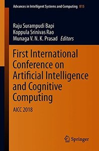First International Conference on Artificial Intelligence and Cognitive Computing: AICC 2018 (Advances in Intelligent Systems and Computing)-cover