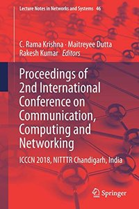 Proceedings of 2nd International Conference on Communication, Computing and Networking: ICCCN 2018, NITTTR Chandigarh, India (Lecture Notes in Networks and Systems)-cover