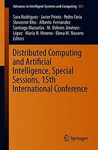Distributed Computing and Artificial Intelligence, Special Sessions, 15th International Conference (Advances in Intelligent Systems and Computing)-cover