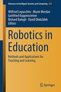 Robotics in Education: Methods and Applications for Teaching and Learning (Advances in Intelligent Systems and Computing)-cover