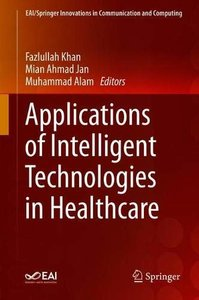 Applications of Intelligent Technologies in Healthcare (EAI/Springer Innovations in Communication and Computing)-cover