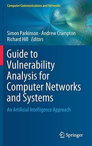 Guide to Vulnerability Analysis for Computer Networks and Systems: An Artificial Intelligence Approach (Computer Communications and Networks)