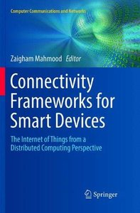 Connectivity Frameworks for Smart Devices: The Internet of Things from a Distributed Computing Perspective (Computer Communications and Networks)-cover