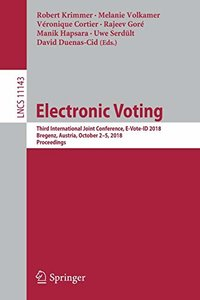 Electronic Voting: Third International Joint Conference, E-Vote-ID 2018, Bregenz, Austria, October 2-5, 2018, Proceedings (Lecture Notes in Computer Science)-cover