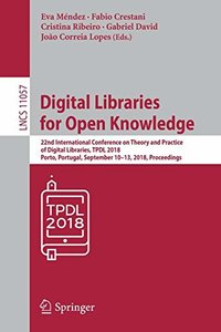 Digital Libraries for Open Knowledge: 22nd International Conference on Theory and Practice of Digital Libraries, TPDL 2018, Porto, Portugal, September ... (Lecture Notes in Computer Science)-cover