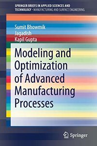 Modeling and Optimization of Advanced Manufacturing Processes (SpringerBriefs in Applied Sciences and Technology)-cover