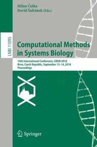 Computational Methods in Systems Biology: 16th International Conference, CMSB 2018, Brno, Czech Republic, September 12-14, 2018, Proceedings (Lecture Notes in Computer Science)-cover