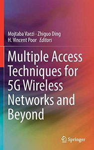 Multiple Access Techniques for 5G Wireless Networks and Beyond-cover