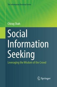 Social Information Seeking: Leveraging the Wisdom of the Crowd (The Information Retrieval Series)-cover