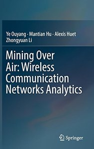Mining Over Air: Wireless Communication Networks Analytics-cover
