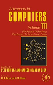 Blockchain Technology: Platforms, Tools and Use Cases, Volume 111 (Advances in Computers)-cover