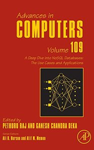 A Deep Dive into NoSQL Databases: The Use Cases and Applications, Volume 109 (Advances in Computers)-cover