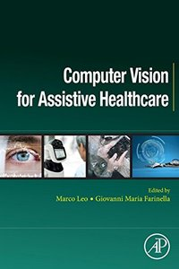 Computer Vision for Assistive Healthcare (Computer Vision and Pattern Recognition)-cover