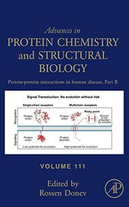 Protein-Protein Interactions in Human Disease, Part B, Volume 111 (Advances in Protein Chemistry and Structural Biology)