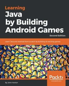 Learning Java by Building Android Games: Learn Java and Android from scratch by building six exciting games, 2nd Edition-cover