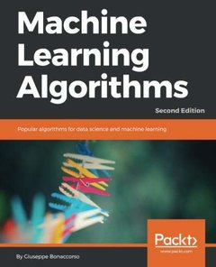 Machine Learning Algorithms: Popular algorithms for data science and machine learning, 2nd Edition-cover