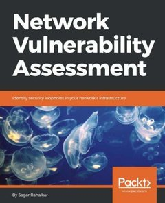 Network Vulnerability Assessment: Identify security loopholes in your network s infrastructure-cover