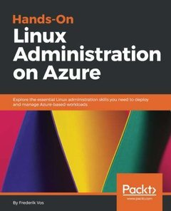 Hands-On Linux Administration on Azure: Explore the essential Linux administration skills you need to deploy and manage Azure-based workloads-cover