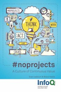 #noprojects: A Culture of Continuous Value-cover
