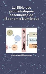 La Bible Des Problématiques Essentielles de l'Economie Numérique (French Edition)
