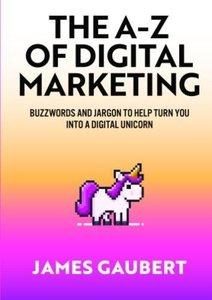 The A-Z of Digital Marketing