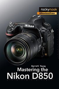 Mastering the Nikon D850-cover