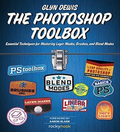The Photoshop Toolbox: Essential Techniques for Mastering Layer Masks, Brushes, and Blend Modes-cover