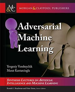 Adversarial Machine Learning (Synthesis Lectures on Artificial Intelligence and Machine Learning)-cover