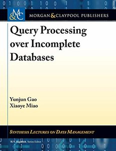 Query Processing over Incomplete Databases (Synthesis Lectures on Data Management)-cover