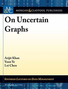 On Uncertain Graphs (Synthesis Lectures on Data Management)-cover