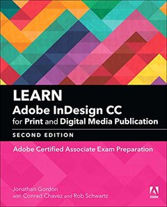 Learn Adobe InDesign CC for Print and Digital Media Publication: Adobe Certified Associate Exam Preparation (Adobe Certified Associate (ACA))-cover