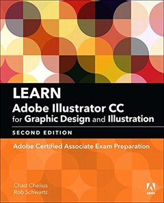 Learn Adobe Illustrator CC for Graphic Design and Illustration: Adobe Certified Associate Exam Preparation (2nd Edition) (Adobe Certified Associate (ACA))-cover