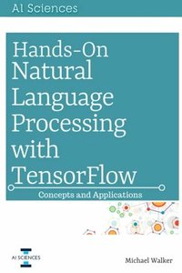 Hands On Natural Language Processing with TensorFlow: Concepts and Applications-cover