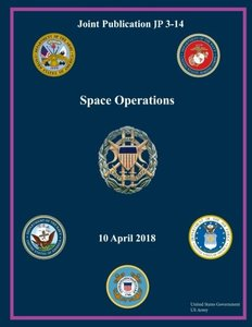 Joint Publication JP 3-14 Space Operations 10 April 2018-cover