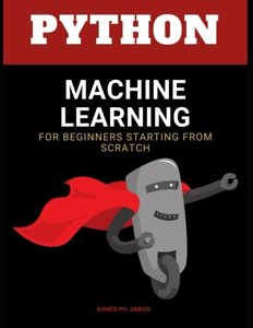 Python machine learning: machine learning algorithms for beginners - data management and analitics for approaching deep learning and neural networks from scratch