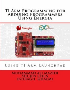 TI Arm Programming for Arduino Programmers Using Energia (ARM Series) (Volume 7)-cover