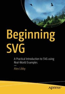 Beginning SVG: A Practical Introduction to SVG using Real-World Examples-cover