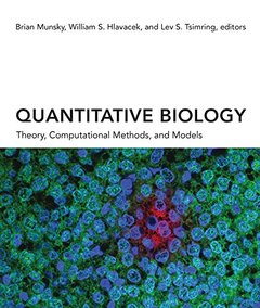 Quantitative Biology: Theory, Computational Methods, and Models (The MIT Press)-cover