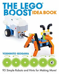 The LEGO BOOST Idea Book: 95 Simple Robots and Clever Contraptions-cover