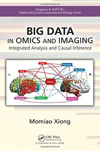Big Data in Omics and Imaging: Integrated Analysis and Causal Inference (Chapman & Hall/CRC Mathematical and Computational Biology) (Volume 2)-cover