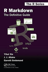 R Markdown: The Definitive Guide (Chapman & Hall/CRC The R Series)-cover