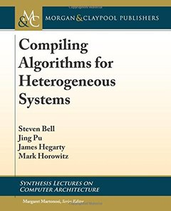 Compiling Algorithms for Heterogeneous Systems (Synthesis Lectures on Computer Architecture)-cover
