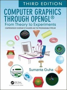 Computer Graphics Through OpenGL®: From Theory to Experiments 3/e-cover